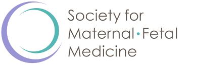 Society for Maternal Fetal Medicine
